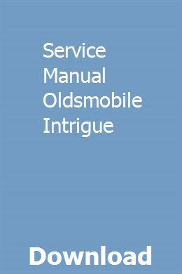 Service Manual Oldsmobile Intrigue | proponal | Repair manuals ... on