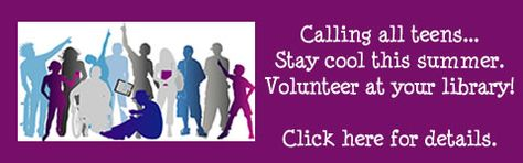 Volunteer at your library! Click here for details