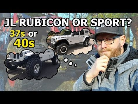 Should I Buy A Jeep Jl Sport Or Rubicon 37 Vs 40 Inch Tires Mod Cost Comparison Youtube With Images Jeep Jl Rubicon Jeep