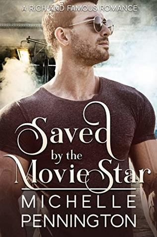 Saved By The Movie Star By Michelle Pennington Goodreads Romance Books Movie Stars Romance