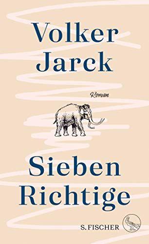 Sieben Richtige Roman Von Volker Jarck Beste Romane Bucher Romane