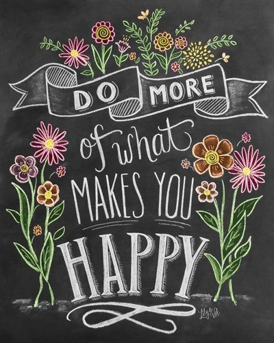 """""""Do more of what makes you happy"""" handwritten and illustrated with flowers on a chalkboard background. Do More Of What Makes You Happy Handlettering Inspirational Quote Art by Lily and Val from Great BIG Canvas."""
