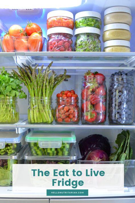 The Eat To Live Fridge Hello Nutritarian Healthy Fridge Glass Food Storage Food Store