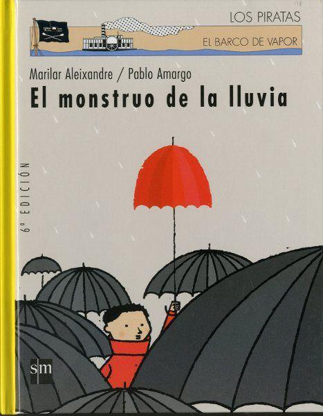 El monstruo de la lluvia, escrito por Marilar Aleixandre y Pablo Amargo #SantJordi #23Abril #DiaLibro #paguaparaguas