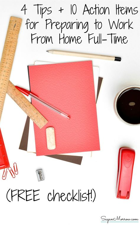 4 Tips + 10 Action Steps for Preparing to Work From Home Fulltime