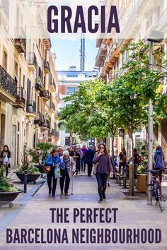 Learn why Gracia is the perfect neighbourhood to experience local life in Barcelona, Spain.
