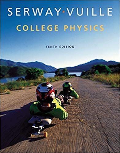 College Physics 10th Edition By Raymond A Serway I College Physics Physics Textbook Physics Books