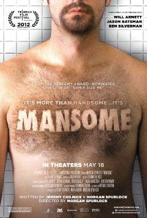 FINALLY THE TRUTH IS REVEALED! MEN CARE TOO!!!!!!!  In the age of manscaping, metrosexuals, and grooming products galore, documentary filmmaker Morgan Spurlock explores the question of what does it mean to be a man?