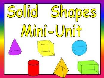 Solid Shapes Mini-Unit!!! Student practice pages, two little books, teacher versions for shared reading, flash cards, student awards, and classroom posters!!