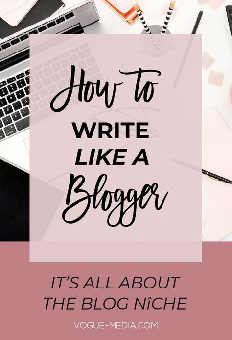Blogging Niche Ideas (How to Write Like a Blogger + Grow Your Audience) - Vogue Media