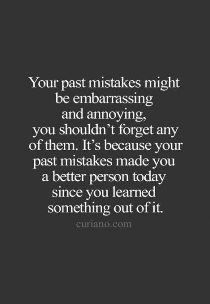 70 Trendy Ideas Quotes About Moving On From The Past Motivation Learning From Mistakes Quotes Past Mistakes Quotes Past Quotes