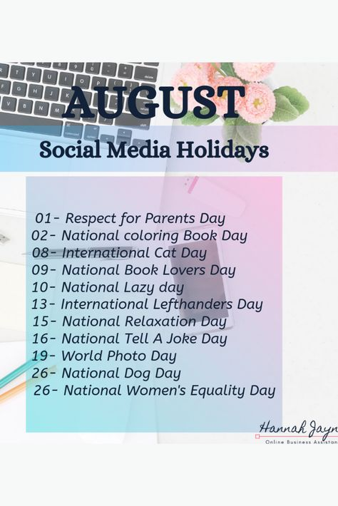 Full month full of social media holidays! #socialmedia #holidays #instagram #august #contentmarketing #virtualassistant #bossmom #girlboss #nationalholiday #coloringbookday #catday #parentsday #lazyday #lefthandersday #relaxationday #nationaltellajokeday #worldphotoday #nationaldogday #womensequalityday #celebrate