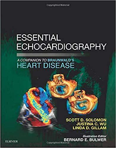 Essential Echocardiography A Companion To Braunwald S Heart Disease Heart Disease Book Companion Disease