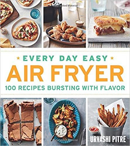 Amazon Com Every Day Easy Air Fryer 100 Recipes Bursting With