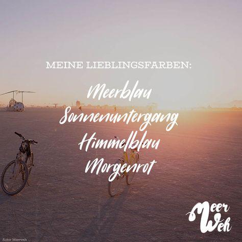 Visual Statements®️ Meine Lieblingsfarben: Meerblau Sonnenuntergang Himmelblau Morgenrot Sprüche / Zitate / Quotes / Meerweh / reisen / Fernweh / Wanderlust / Abenteuer / Strand / fliegen / Roadtrip