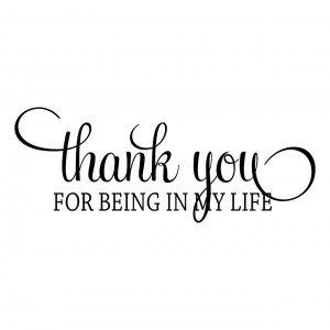 Details about THANK YOU FOR BEING IN MY LIFE QUOTE WALL ART STICKER .