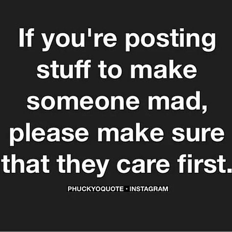 Or just don't post it. Drama llamas are lame. Passive aggressive is lame