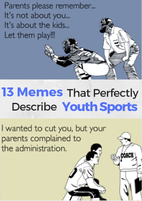 19 Memes That Perfectly Describe Youth Sports