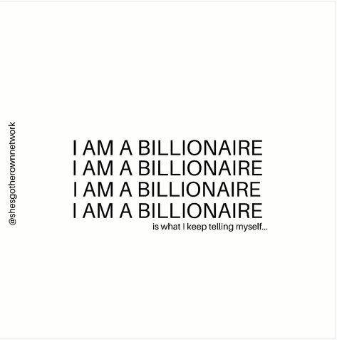 "Repeat after me.""I Am A Billionaire"" Positive Affirmations Quotes, Money Affirmations, Affirmation Quotes, Positive Quotes, Babe Quotes, Self Love Quotes, Queen Quotes, Quotes To Live By, Inspirational Quotes"