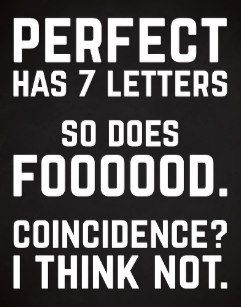 Perfect Food Funny Quote Poster Food Quotes Funny Food Quotes Food Humor