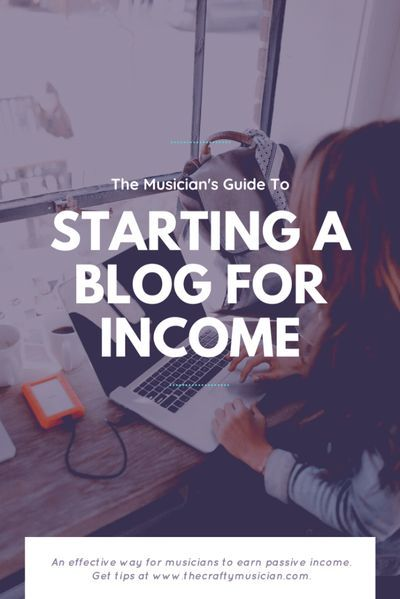 For Musicians Running A Blog Gives You The Flexibility To Discuss Music Related Topics On Your Own In 2020 How To Start A Blog Ways To Earn Money Musician