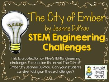 STEM Engineering Challenge Novel Pack ~ The City of Ember, by Jeanne DuPrau $ Paper Box Challenge Pipeworks System Challenge Mini-Greenhouse Challenge Moveable Light Challenge Build a Boat Challenge
