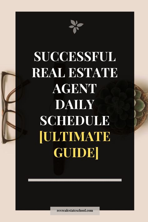 Successful Real Estate Agent Daily Schedule