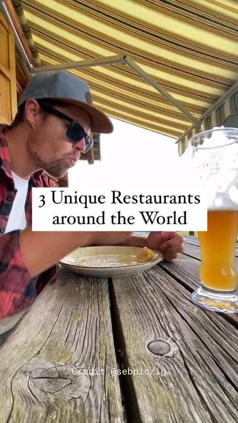 Three unique restaurants in the world.