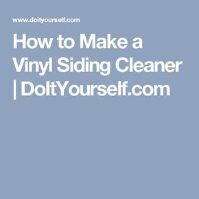 How To Make A Vinyl Siding Cleaner Doityourself Com Cleaning Vinyl Siding Vinyl Siding Best Vinyl Siding