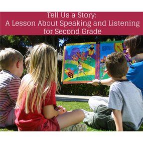 Second Grade Storytelling Activities and Lesson Ideas: Teach Speaking and Listening Skills with Personal Stories