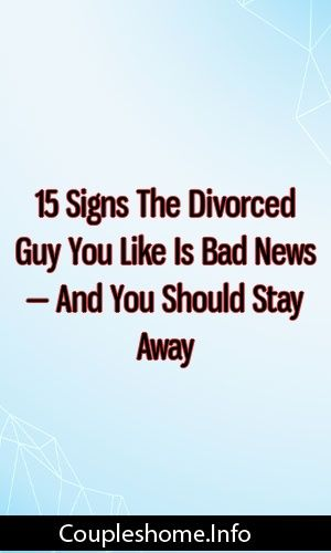 dating a recently divorced guy