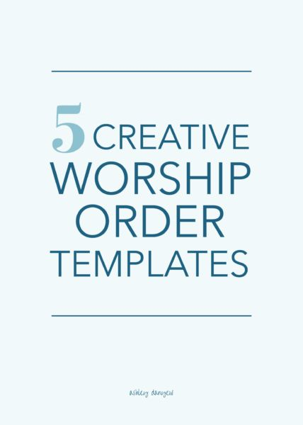 5 Creative Worship Order Templates Worship, Free printable and - order templates free