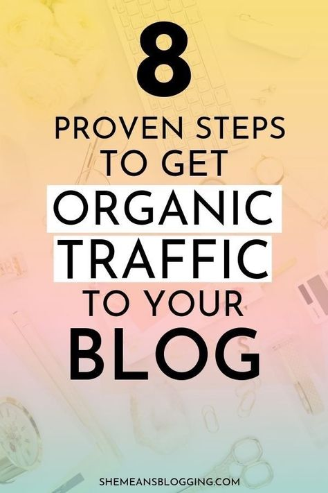 Steal This 8-Step Plan To Increase Organic Traffic From Google