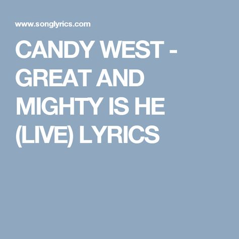 CANDY WEST - GREAT AND MIGHTY IS HE (LIVE) LYRICS   Choir ...
