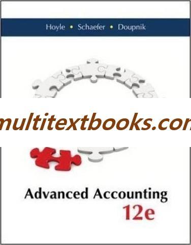Advanced Accounting 12th Edition By Joe Ben Hoyle Author Thomas Schaefer Author Timothy Doupnik Author Isbn 13 978 0077862220 Accounting Author Isbn