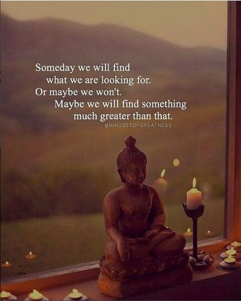 Positive Quotes Someday We Will Find What We Are Looking For Or