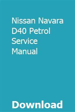 Nissan Navara D40 Petrol Service Manual Repair Manuals Systems Theory Repair
