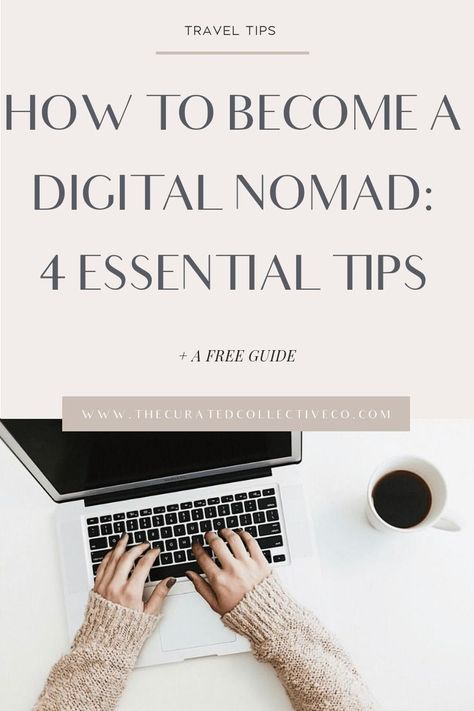 How to Become a Digital Nomad: 4 Essential Steps