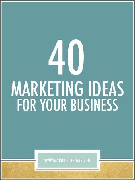 40 Marketing Ideas For Your Business — My Billie Designs
