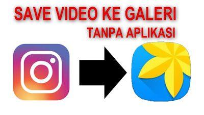 Cara Download Video Di Instagram Ke Galeri Iphone