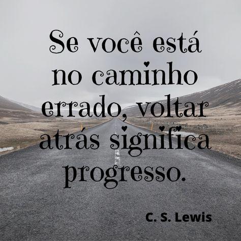 pensamentos frases, pensamentos reflexão, pensamentos profundos, pensamentos, frases de reflexão da vida.  #livro #livros #c.s.lewis #cslewis