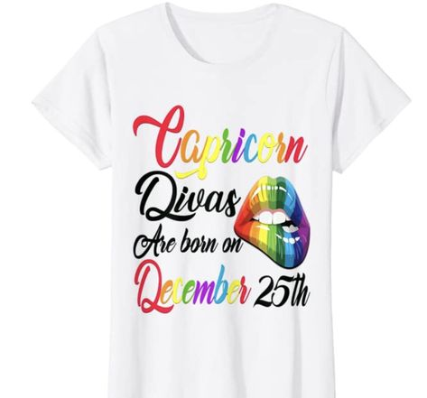 Capricorn ♑️ Divas are Born on December 25th Tshirt. Slay in Style. The perfect gift idea for her. Pride Rainbow colors. The perfect 21st, dirty 30 or hello 40 gift idea for your queen wife, mom, sassy sister, diva girlfriend, or birthday girl daughter. #december25 #christmas #diva #happybirthday #zodiac #itsmybirthday #tees #ladies #tshirt #giftideas #gift #birthdaygirl #giftidea #capricornqueen #giftformom #giftforher #capricornzodiac #sassy #queen #decembergirl #capricorn