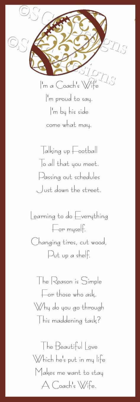 """All of these """"do it myself"""" things don't apply to me, but I did love being married to my coach when he was coaching....  we loved the life....  all of it!        Coach's Wife Football Poem  Coach's Wife Poem Printable by SouthernGypsySoul on Etsy, $6.00  Football Coaches Wife Poem"""