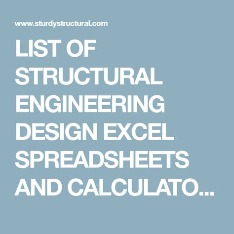 LIST OF STRUCTURAL ENGINEERING DESIGN EXCEL SPREADSHEETS AND