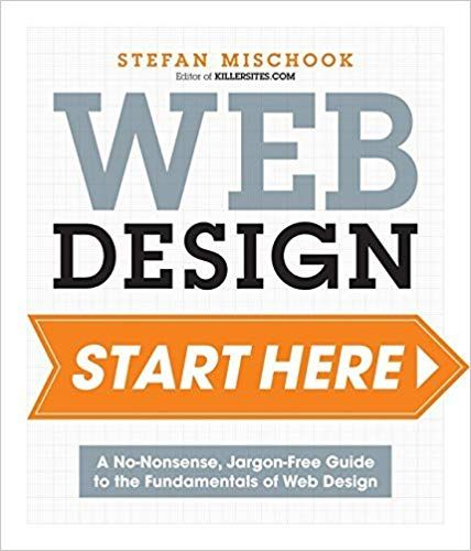 Telecharger Web Design Start Here A No Nonsense Jargon Free Guide To The Fundamentals Of Web Design By Stefan Mischook Pdf Gratuitement Ebook Gr Telechargement