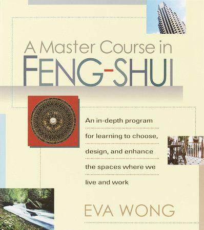 A Master Course In Feng Shui By Eva Wong 9781570625848 Penguinrandomhouse Com Books In 2021 Feng Shui Books Feng Shui Feng Shui Tips
