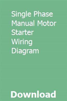single phase manual motor starter wiring diagram 49cc scooter wiring diagram skid steer starter wiring diagram #12