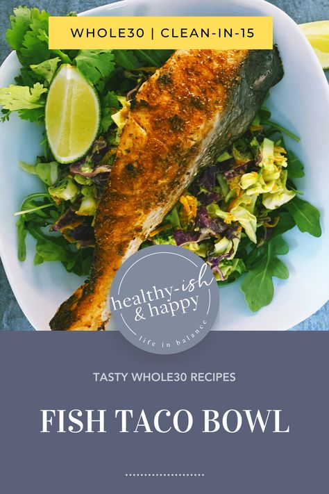 Looking for a great Whole30 recipe? Here's one of the most popular recipes on my blog - Fish Taco Bowl! // Seafood Recipe // Dinner Recipe // Whole30 Recipe // Fish Recipes #SeafoodRecipe #DinnerRecipe #Whole30Recipe #FishRecipes