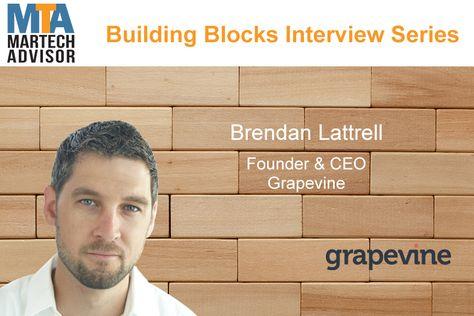 Building Blocks: Brendan Lattrell, founder & CEO, Grapevine Talks Marketing Tech