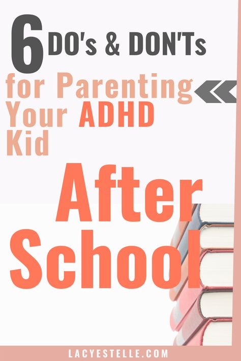 Do's and Don'ts for Your ADHD Child After School